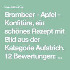 Brombeer - Apfel - Konfitüre, ein schönes Rezept mit Bild aus der Kategorie Aufstrich. 12 Bewertungen: Ø 3,8. Tags: Aufstrich, Frucht, Haltbarmachen, Sommer
