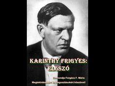 Karinthy Frigyes: Előszó - Üzenet tőlem - közkívánatra tőlem hallhatjáto... Jog, Minden, Marvel, Movies, Movie Posters, Films, Film Poster, Cinema, Movie