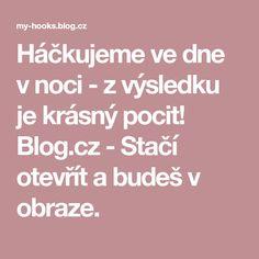 Háčkujeme ve dne v noci - z výsledku je krásný pocit! Blog.cz - Stačí otevřít a budeš v obraze.