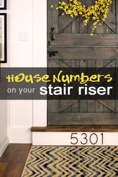 Install house numbers on your front porch's stair riser for a simple and minimalist approach. Get the tutorial at REMODEL-aholic.