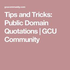 Tips and Tricks: Public Domain Quotations | GCU Community