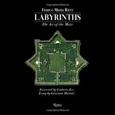 Labyrinths : the art of the Maze / edited Franco Maria Ricci ; foreword Unberto Eco ; From labyrinth to labyrinth Giovanni Mariotti ; mythological dictionary Luisa Biondetti. Signatura: 51 LAB Na biblioteca: http://kmelot.biblioteca.udc.es/record=b1515692~S1*gag