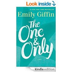 The One & Only: A Novel - by Emily Giffin.
