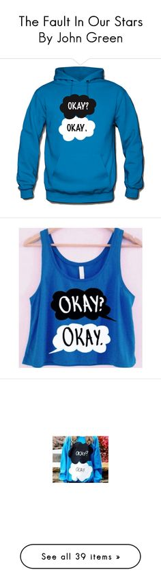"""""""The Fault In Our Stars By John Green"""" by toohappytobesad ❤ liked on Polyvore featuring tops, hoodies, jackets, shirts, sweatshirts, blue hoodie, sweatshirt hoodie, sweat shirts, green top and blue shirt"""
