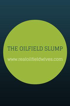 THE OILFIELD SLUMP