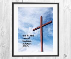 Give the devil a mental breakdown and Praise Jesus - Bible Christian quote - The Cross - Bible verse decor - Instant download - Digital Art-