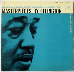 "themaninthegreenshirt:  Duke Ellington, Masterpieces by Ellington [1951] Columbia. The album was one of the earliest 12 inch LP's to take advantage of the extended time available and consisted of 4 tracks.""For the first time in his recording career, Ellington was able to forego the three-minutes-and-change restrictions in running time of the 78-rpm disc — he and the band rose to the occasion"