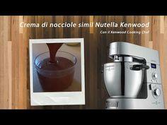 ♨ VIDEO RICETTE KENWOOD Nutella crema di nocciole Cooking Chef - YouTube