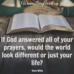 If God answered all of your prayers...