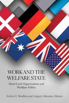 Work and the Welfare State: Street-Level Organizations and Workfare Politics