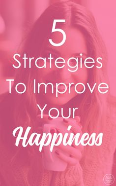 5 Strategies to improve your happiness by Natalie Bacon