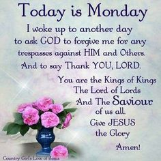 Today is Monday monday greetings monday wishes today is monday monday inspiration Monday Wishes, Monday Greetings, Monday Blessings, Morning Greetings Quotes, Morning Blessings, Morning Prayers, Morning Messages, Monday Morning Blessing, Monday Morning Quotes