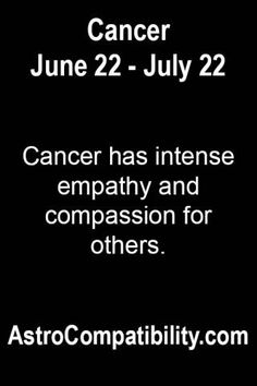 Cancer has intense empathy... | AstroCompatibility.com