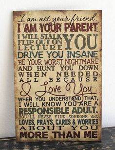 I am not your friend. I am your parent sign. $29.99