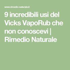9 incredibili usi del Vicks VapoRub che non conoscevi | Rimedio Naturale