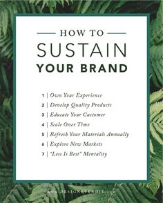 What comes after logo design and color selection? Sustaining your brand. Here are my 7 steps for how to sustain your brand.