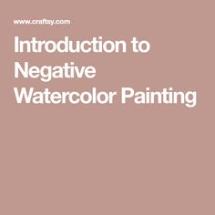 Introduction to Negative Watercolor Painting