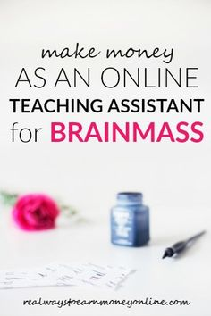 How to work at home as an online teaching assistant for Brainmass.