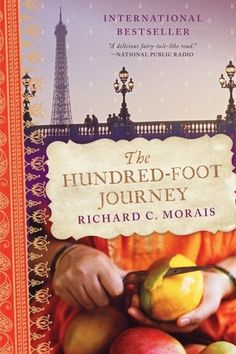 The Hundred-Foot Journey by Richard C. Morais | 16 Books To Read Before They Hit Theaters This Year