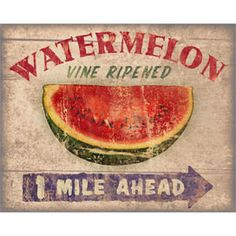 Roadside Watermelon Canvas - This vintage-inspired canvas evokes memories of trips to the summer fruit stand. Vintage Labels, Vintage Signs, Vintage Ads, Antique Signs, Poster Vintage, Vintage Images, Advertising Signs, Vintage Advertisements, Decoupage
