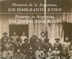 Jewish Pioneers in Argentina. You can read more about Jewish Argentina, albeit on a lighter note, in my memoir, http://www.amazon.com/With-Love-The-Argentina-Family/dp/1478205458