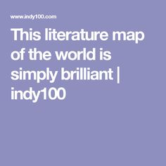 This literature map of the world is simply brilliant | indy100