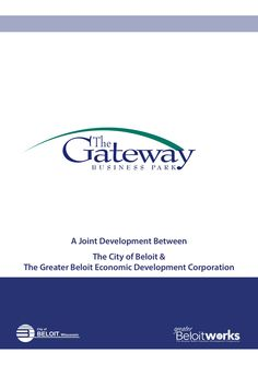 The City of Beloit and the Greater Beloit Economic Development Corporation are please to present The Gateway Business park, a development at the inter…