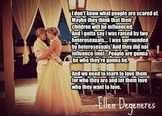 Yay I love ellen :) People against same sex marriages are douches. Throwing their religion in your face like you HAVE to believe exactly what they do. Fabulous Quotes, Great Quotes, Quotes To Live By, Inspirational Quotes, Awesome Quotes, Wise Quotes, Quotable Quotes, Meaningful Quotes, Ellen Degeneres Quotes