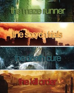 The Maze Runner series by James Dashner - The Maze Runner, The Scorch Trials, The Death Cure, The Kill Order