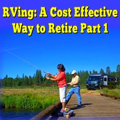 Your New Retirement Lifestyle - RVing: A Cost Effective Way to Live Your Dreams (Part Camping And Hiking, Camping Life, Rv Life, Outdoor Camping, Camping Hacks, Camping Ideas, Rv Storage Solutions, Rv Trailers, Fish Camp