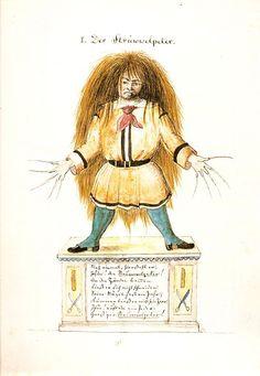 Pedro Melenas (Der Struwwelpeter) del escritor alemán Heinrich Hoffmann (1809-1894):    ¡Aquí está, nenes y nenas,  vean bien a Pedro Melenas!  Por no cortarse las uñas  le crecieron diez pezuñas,  y hace más de un año entero  que no ha visto al peluquero.  ¡Qué horroroso! -¡Uy, qué miedo!  ¡Encontrármelo, no quiero!