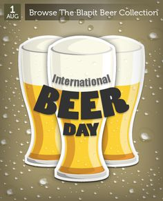 August 1 - International Beer Day