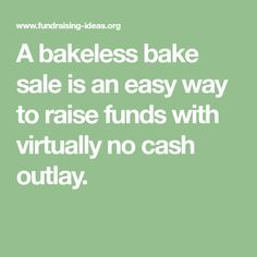 A bakeless bake sale is an easy way to raise funds with virtually no cash outlay. Fundraising Activities, School Fundraisers, Raise Funds, Bake Sale, Baking, Easy, Event Ideas, Libraries, Creative Ideas
