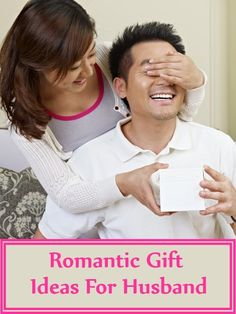 5 Romantic Gift Ideas For Husband