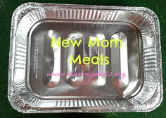 New Mom Meals. Need a meal for a new Mom? If you know a Mother To Be, a Mom in need or a friend who could use some encouragement take one of these easy meals and bless them!