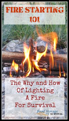 Fire Starting 101 - The Why and How of Lighting a Fire for Survival