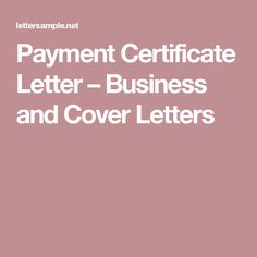Payment Certificate Letter – Business and Cover Letters Cover Letters, Cover Letter Sample, Proposal Format, Application Letters, Sample Resume, Lettering, Business, Certificate, Presentation Cards