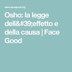 Osho: la legge dell'effetto e della causa   Face Good