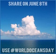 World Oceans Day- We need to protect, preserve and love our oceans.  Without them and the rainforests, we die!  Celebrate our oceans on June 8th!!!!!!