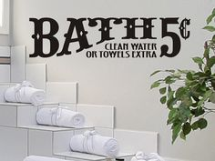Bathroom Wall Decal Sticker - Bath 5 cents Clean Water or Towels Extra via Etsy