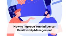 How to Improve Your Influencer Relationship Management Strategic Goals, Target Customer, Specific Goals, Letter Form, Brand Promotion, Marketing Program, Target Audience, Influencer Marketing, Make More Money