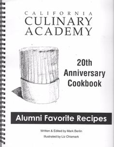 California Culinary Academy 20th Anniversary Cookbook 1977- 1997 Spiral Bound Pb