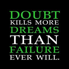 Never Doubts On Yourself!