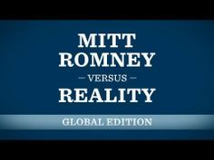 Mitt Romney Versus Reality: Global Edition  --- love, love, love