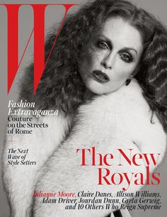 Meet the New Royals: Julianne Moore and 15 other rule breakers who reign supreme in fashion, music and film.