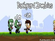"Backyard Zombies  Android Game - playslack.com , extremity through tons of undead in this poem 2D - gunner.  gather coinages and recovery as many citizens as accomplishable during flow of undead.  You can select one of 8 heroes and one of several sceneries for battle, and then turn into a merchant.  Despite of unfortunate scheme and easy graphics, the game can move attention and become magnificent ""murderer"" of time on your smartphone.  The more monsters you will kill, the more scores you…"