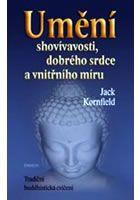 Kniha: Umění shovívavosti, dobrého srdce a vnitřního míru (Jack Kornfield) | bux.sk Mier, Shot Glass, Shot Glasses