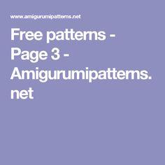 Free patterns - Page 3 - Amigurumipatterns.net