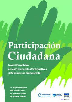 Participación ciudadana : la gestión pública de los presupuestos participativos vista desde sus protagonistas / [Alejandro Noboa ... [et al.].  Universidad de la República Uruguay, 2013.