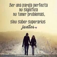 Ser una pareja perfecta no significa no tener problemas.   - Sino saber superarlos  JUSTOS ♥